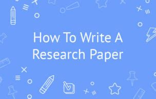 Writing a Research Paper at Colleges and Universities